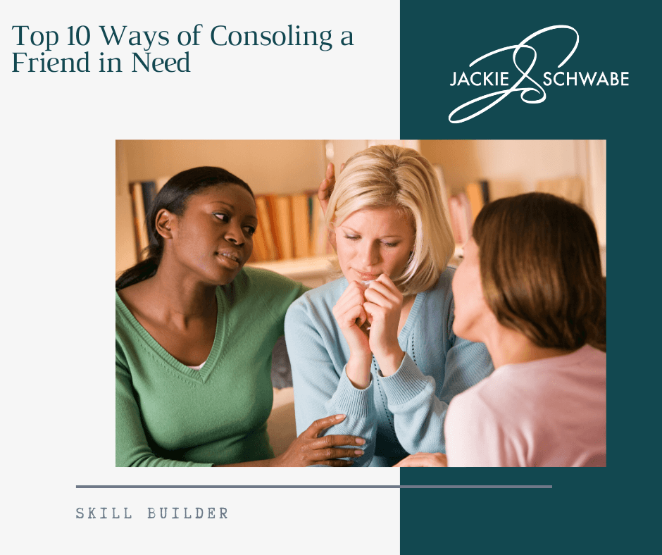 Top 10 Ways of Consoling a Friend in Need