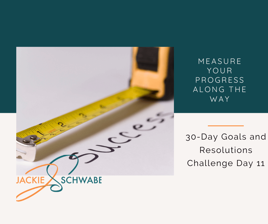 Measure Your Progress Along the Way