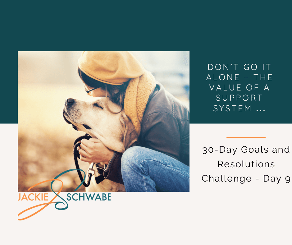9. Don't Go It Alone – The Value Of A Support System