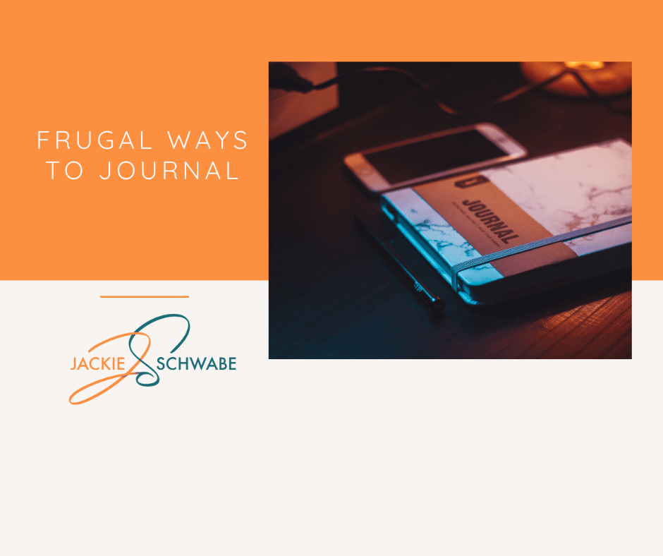 Journaling Doesn't Have to Be Expensive – Frugal Ways to Get Started