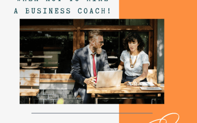 When Not to Hire a Business Coach!