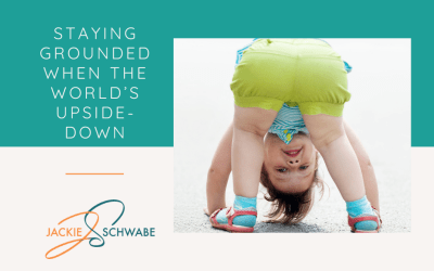 Staying Grounded When the World's Upside-down