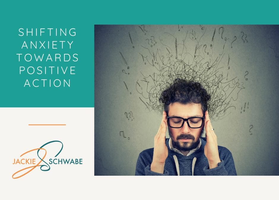 Shifting Anxiety Towards Positive Action