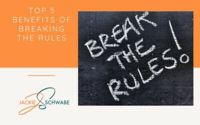 Top 5 Benefits of Breaking the Rules